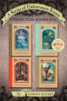 A Series of Unfortunate Events Collection: Books 10–13, Lemony Snicket