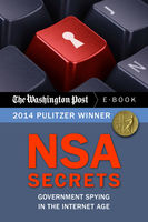 NSA Secrets: Government Spying in the Internet Age, The Washington Post