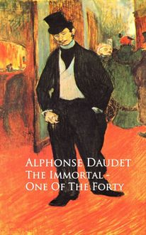 The Immortal - One Of The Forty, Alphonse Daudet