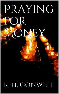 Praying for Money, Russell H.Conwell