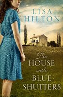 The House with Blue Shutters, Lisa Hilton