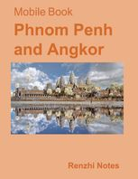 Mobile Book: Phnom Penh and Angkor, Renzhi Notes
