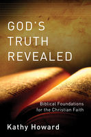 God's Truth Revealed, Kathy Howard