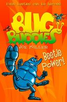 Beetle Power! (Bug Buddies, Book 5), Joe Miller