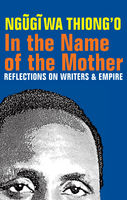 In the Name of the Mother, Ngugi wa Thiong'o