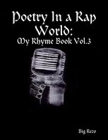 Poetry In a Rap World: My Rhyme Book Vol.3, Big Rezo