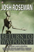 Black Denim Lit #8: Return to Waypoint 5, Josh Roseman, Lisa Shapter