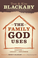 The Family God Uses, Tom Blackaby