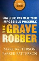 Grave Robber, Mark Batterson