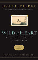 Wild at Heart Revised and Updated, John Eldredge