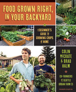Food Grown Right In Your Backyard, Brad Helm, Colin McCrate