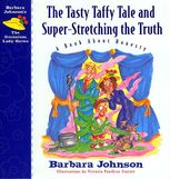 The Tasty Taffy Tale and Super-Stretching the Truth, Barbara Johnson