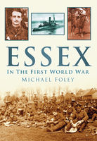 Essex in the First World War, Michael Foley