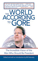 World According to Gore, Edited by, Introduced by Bill Katovsky