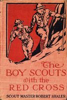The Boy Scouts with the Red Cross, Robert Shaler