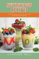 Quick Easy Healthy Recipes: Healthy Grain Free and Smoothie Recipes, Louise Barnes