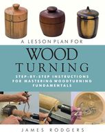 A Lesson Plan for Woodturning, James Rodgers
