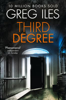 Third Degree, Greg Iles