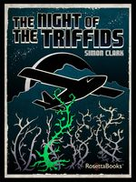 The Night of the Triffids, Simon Clark