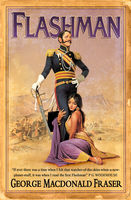 Flashman (The Flashman Papers, Book 1), George MacDonald Fraser
