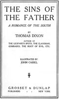 The Sins of the Father / A Romance of the South, Thomas Dixon
