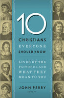 10 Christians Everyone Should Know, John Perry