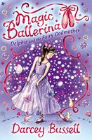 Delphie and the Fairy Godmother (Magic Ballerina, Book 5), Darcey Bussell