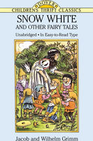 Snow White and Other Fairy Tales, Jacob Grimm, Wilhelm Grimm