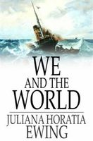 We and the World, Juliana Horatia Ewing