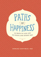 Paths to Happiness, Edward Hoffman