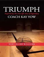 Triumph: Inspired by the True Life Story of Legendary Coach Kay Yow, Mary Williams