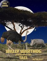 Wally Warthog Parts With His Tail, Sue Hart