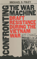 Confronting the War Machine, Michael Foley