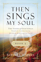 Then Sings My Soul Book 3, Robert Morgan