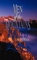 Men of the Mountains & Valleys, T Ernest Wilson