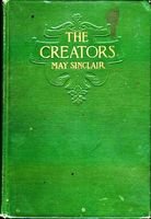 The Creators / A Comedy, May Sinclair
