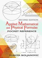 Applied Mathematical and Physical Formulas Second Edition, Vukota Boljanovic