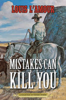 Mistakes Can Kill You, Louis L'Amour