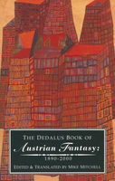 The Dedalus Book of Austrian Fantasy;1890–2000, Edited by, translated by Mike Mitchell