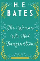 The Woman Who Had Imagination, H.E.Bates