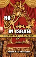 No King in Israel: The History of the Judges, Joel Portman
