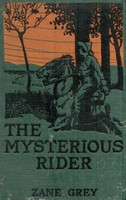 The Mysterious Rider, Zane Grey