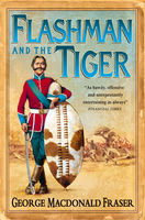 Flashman and the Tiger: And Other Extracts from the Flashman Papers (The Flashman Papers, Book 12), George MacDonald Fraser