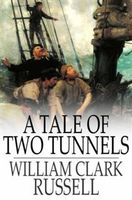 Tale of Two Tunnels, William Clark Russell