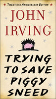 Trying to Save Piggy Sneed, John Irving