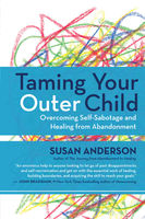 Taming Your Outer Child, Susan Anderson