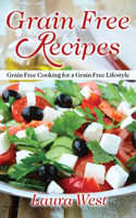 Grain Free Recipes, Laura West