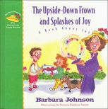 THE UPSIDE-DOWN FROWN AND SPLASHES OF JOY, Barbara Johnson
