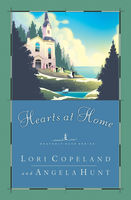 Hearts at Home, Angela Hunt, Lori Copeland