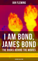 I AM BOND, JAMES BOND – The Books Behind The Movies: 20 Book Collection, Ian Fleming
